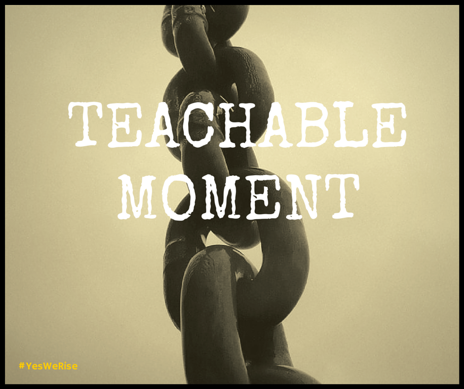 Teachable Moment | Yes, We Rise