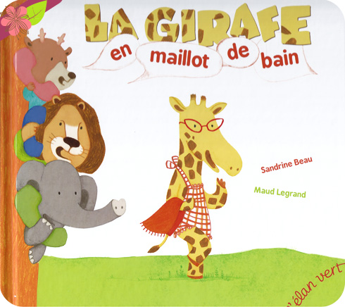 La Girafe en maillot de bain de Sandrine Beau et Maud Legrand