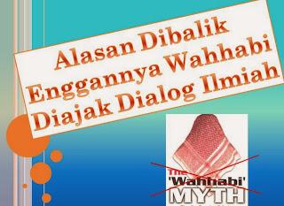 Mengapa Wahhabi Sulit Diajak Dialog Ilmiah