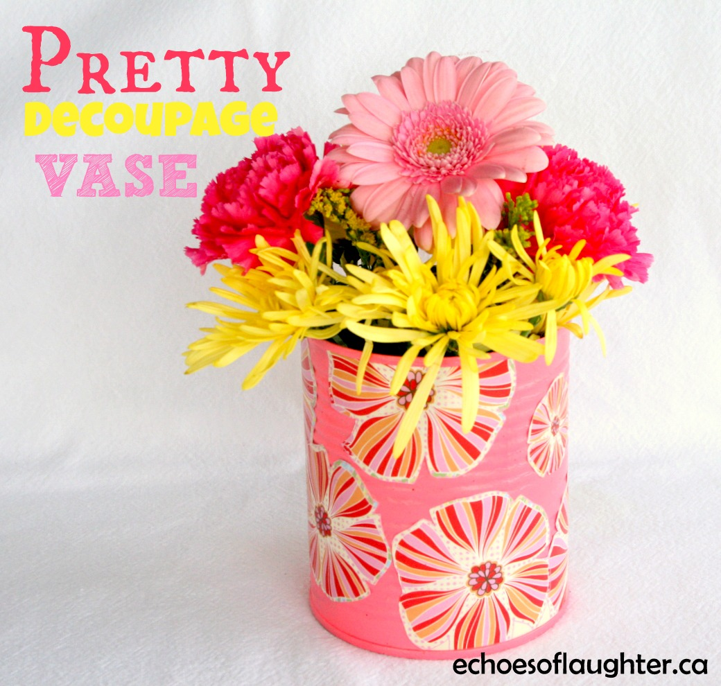 Make a pretty decoupage vase echoes of laughter prettydecoupagevaseg izmirmasajfo