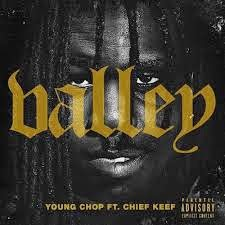 young-chop-ft-chief-keef-valley