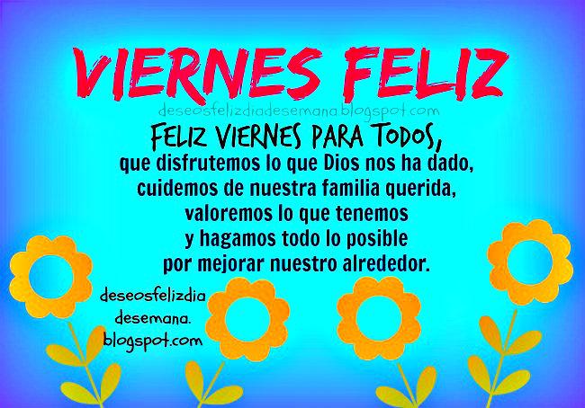 Feliz Viernes para todos. Imágenes de feliz viernes con buenos desos, amigos, familia, bendiciones de este día viernes y fin de semana. postales, tarjetas por mery bracho.