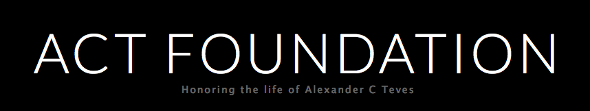 Alexander C Teves ACT FOUNDATION