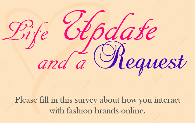 How you interact with fashion brands online, Life Update, Please fill in the survey