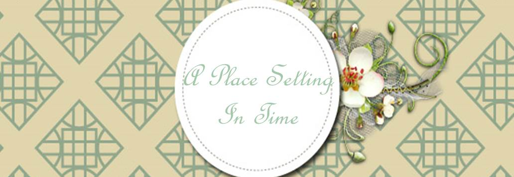 A Place Setting In Time