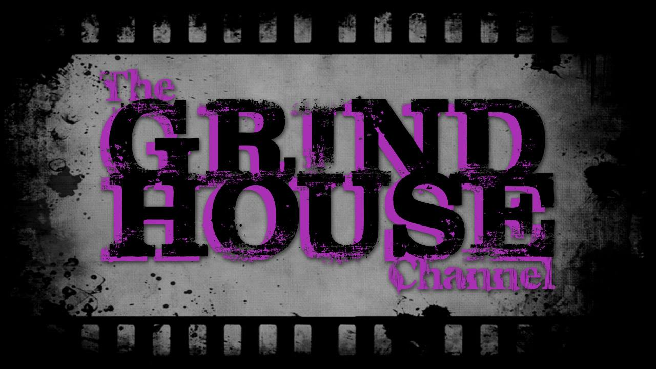 The Grindhouse Channel