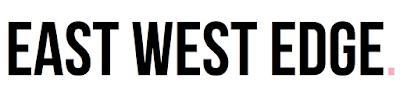 EAST WEST EDGE