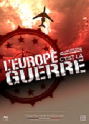 L'EUROPE, C'EST LA GUERRE !