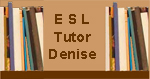ESL Tutor Denise