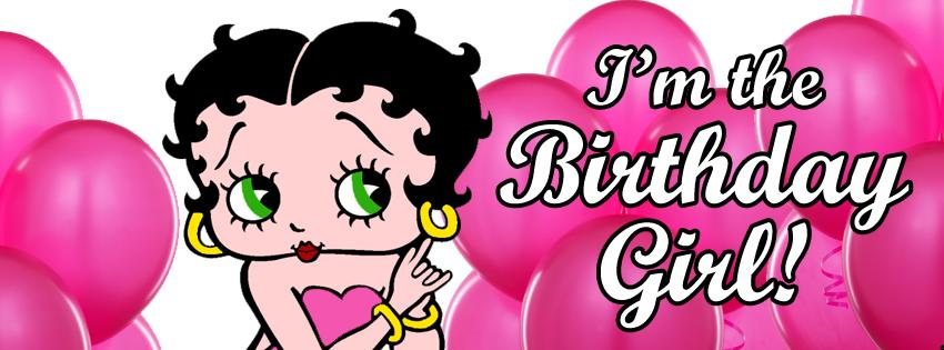 I Am Birthday Girl Cover Photos Betty Boop Face...