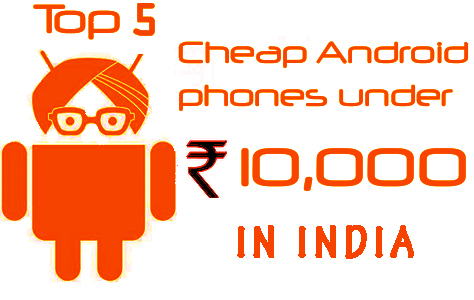 best android mobile phone under 10000 in india 2014 part