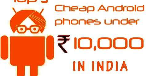 fact android phones below 10000 in bangalore were
