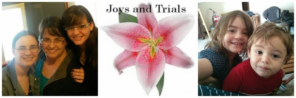 Joys and Trials