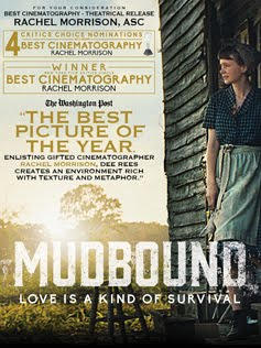 MUDBOUND, FOR YOUR CONSIDERATION. BEST CINEMATOGRAPHY