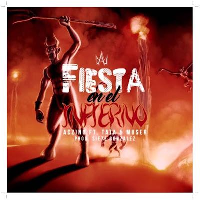 Aczino feat. Tata & Muser - Fiesta En El Infierno (Single) [2016]