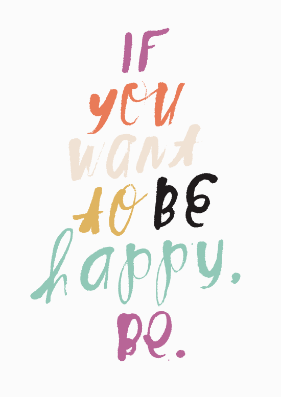 """If you want to be happy. Be."" ~ Leo Tolstoy"