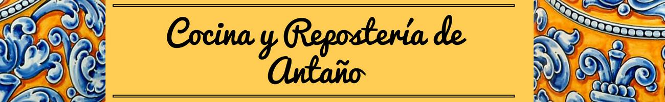 COCINA Y REPOSTERÍA DE ANTAÑO