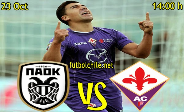 PAOK vs Fiorentina - Europa League - 14:00 h - 23/10/2014