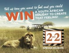 Tell us how you want to feel and you could WIN A SOUTH AFRICAN HOLIDAY TO CREATE THAT FEELING!!