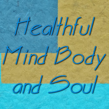 Healthful Mind Body and Soul