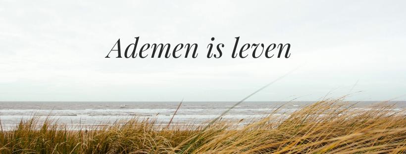 Ademen is Leven