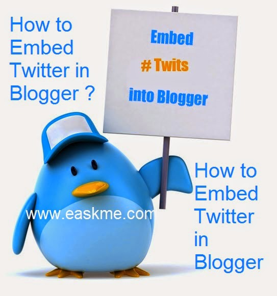 How to Embed Twitter in Blogger : eAskme