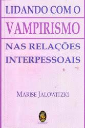 LIDANDO COM O VAMPIRISMO NAS RELAÇÕES INTERPESSOAIS