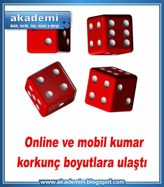 Online ve mobil kumar korkunç boyutlara ulaştı