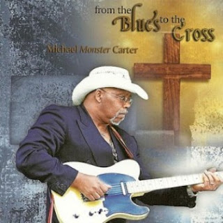 Michael Monster Carter - From The Blues To The Cross 2012