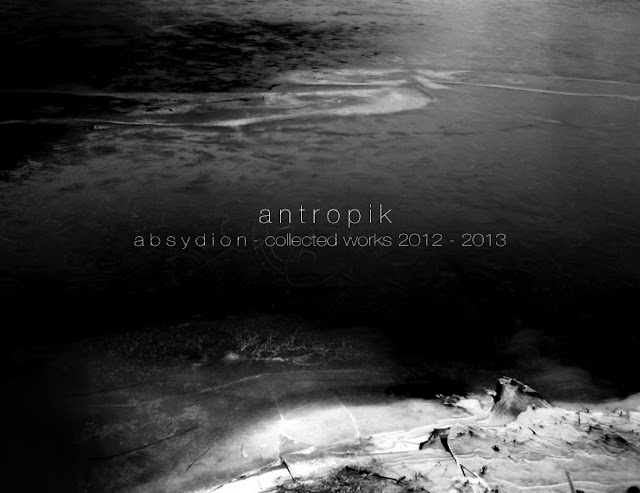 antropik-absydion-collected works 2012-2013
