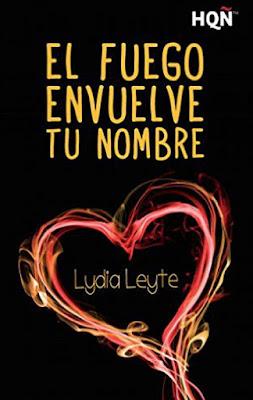 LIBRO - El fuego envuelve tu nombre Lydia Leyte (Harlequin - 21 Enero 2016) NOVELA ROMANTICA | Edición digital ebook kindle Comprar en Amazon España