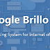 Google Brillo OS — New Android-based OS for Internet of Things