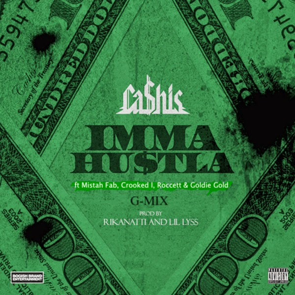 Ca$his - Imma Hustla G-Mix (feat. Mistah Fab, Crooked I, Roccett & Goldie Gold) - Single  Cover