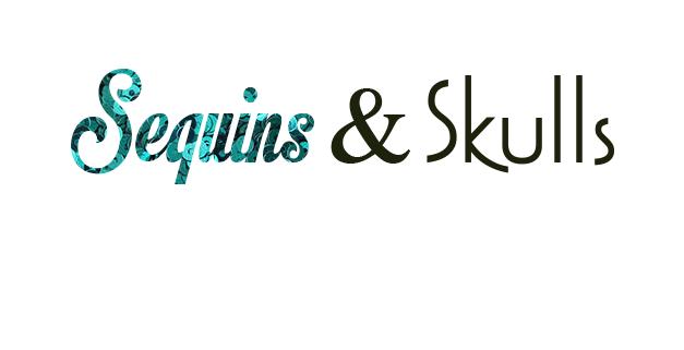 <center>Sequins and Skulls</center>