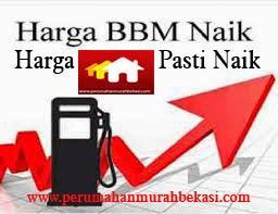 2014 Harga BBM Bersubsidi Naik Sudah Pasti Harga Rumah Subsidi Ikut Naik