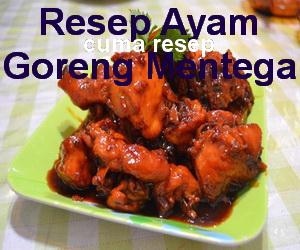 Resep Ayam Goreng Mentega Kecap Enak