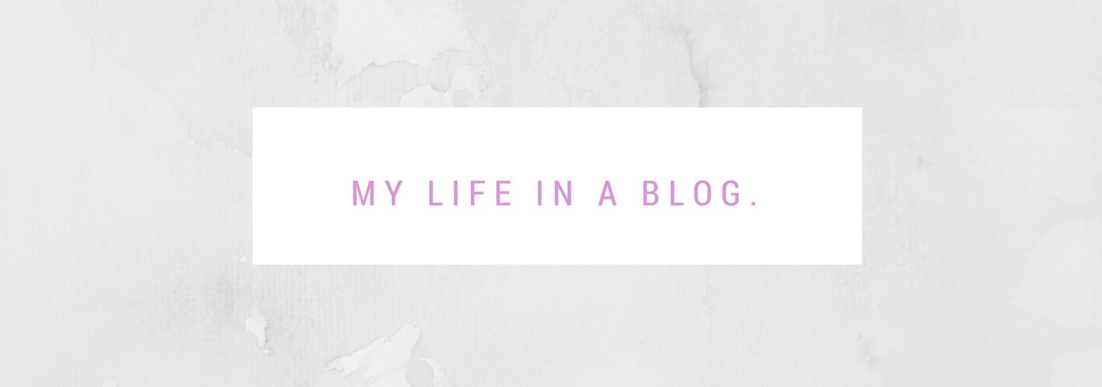 My Life in a Blog!