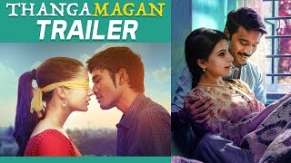 Thangamagan – Official Trailer _ Dhanush, Amy Jackson, Samantha _ Anirudh Ravichander