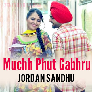 Muchh Phut Gabhru by Jordan Sandhu