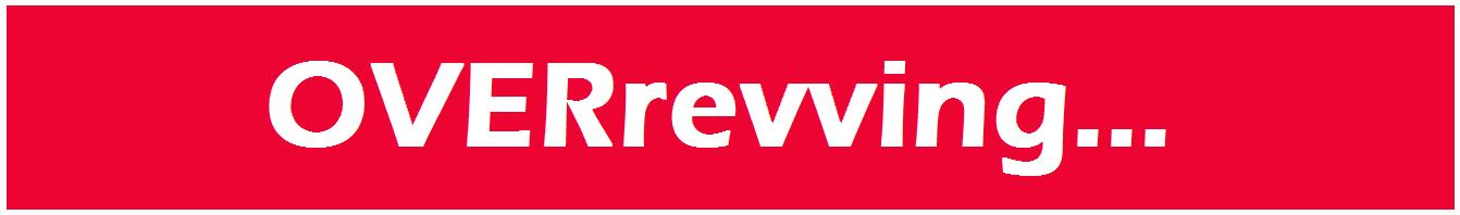 OvEr ReVVing