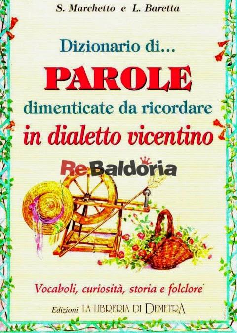 DIZIONARIO di parole dimenticate da ricordare in Dialetto Vicentino