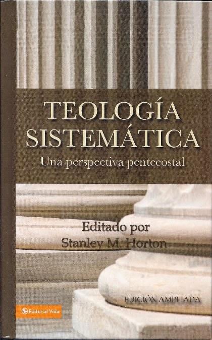 Teología Sistemática: Una Perspectiva Pentécostal (En Español).