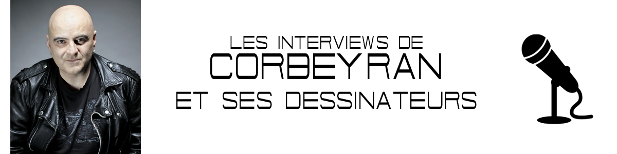 INTERVIEWS CORBEYRAN