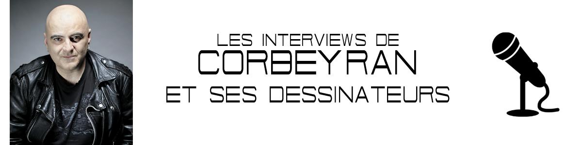 INTERVIEWS CORBEYRAN