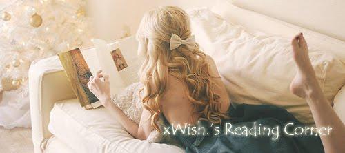 .xWish.'s Reading Corner