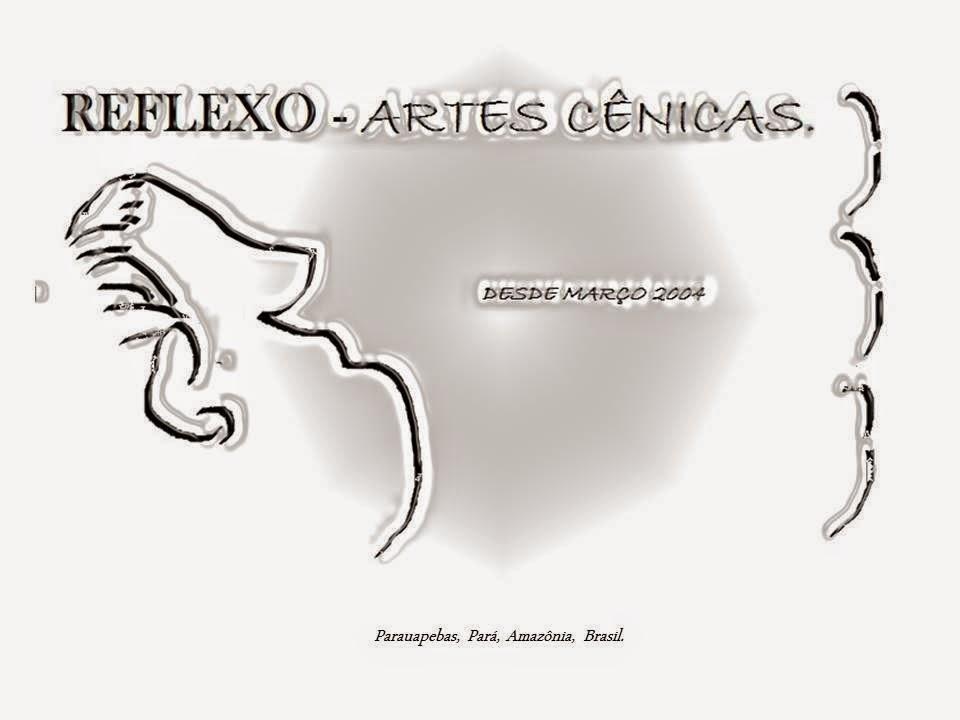 """""""Reflexo Artes Cênicas!"""" desde Março 2004 """"Por convenção"""""""
