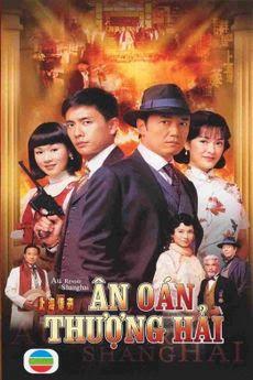 Ân Oán Thượng Hải - Au Revoir Shanghai