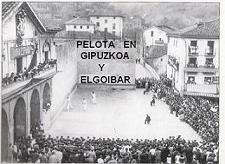 PELOTA EN GUIPUZKOA - ELGOIBAR