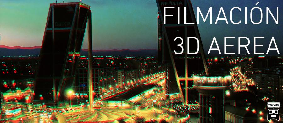 FILMACIÓN AEREA EN 3 DIMENSIONES