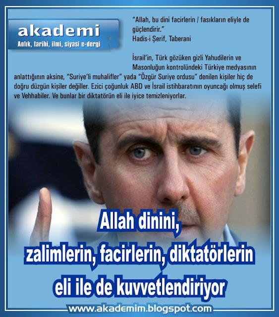 Allah dinini, zalimlerin, facirlerin, diktatörlerin eli ile de kuvvetlendiriyor